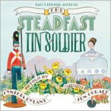 The Steadfast Tin Soldier - Cynthia Rylant, Jen Corace, Hans Christian Andersen