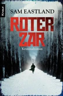 Roter Zar: Kriminalroman (Knaur TB) (German Edition) - Sam Eastland, Karl-Heinz Ebnet