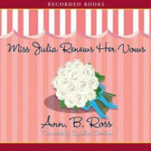 Miss Julia Renews Her Vows - Ann B. Ross, Cynthia Darlow