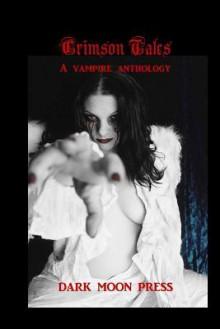 Crimson Tales a Vampire Anthology - Dark Moon Press, Corvis Nocturnum