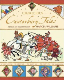 Chancer's Canterbury Tales Retold And Illustrated by Marcia Williams - Marcia Williams,Geoffrey Chaucer