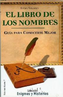 El Libro de Los Nombres: Guia Para Conocerte Mejor - L. Shammy