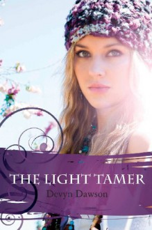 The Light Tamer: The :Light Tamer Trilogy book 1 (Volume 1) - Devyn Dawson
