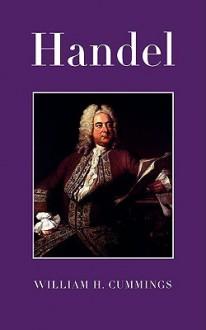 Handel - William Hayman Cummings