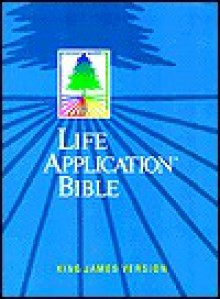 Life Application Bible: King James Version - Anonymous