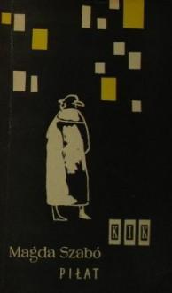 Piłat - Magda Szabó, Olga Wybranowska