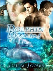 Dolphin Dreams - Jules Jones