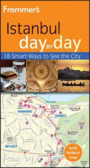 Frommer's Istanbul Day by Day - Emma Levine