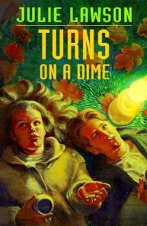 Turns on a Dime - Julie Lawson