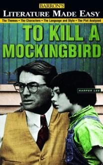 To Kill a Mockingbird (Literature Made Easy Series) - Mary Hartley, Tony Buzan