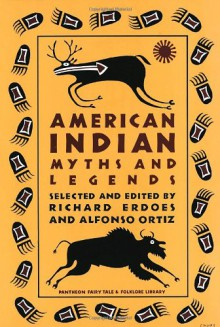 American Indian Myths and Legends (Pantheon Fairy Tale & Folklore Library) -