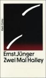 Zweimal Halley - Ernst Jünger