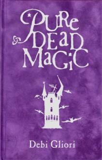 Pure Dead Magic - Debi Gliori