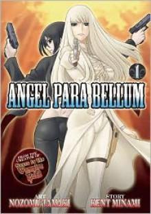 Angel Para Bellum Vol. 1 - Nozomu Tamaki, Kent Minami