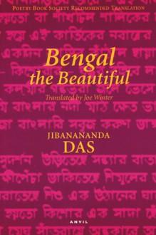 The Beauteous Bengal - Jibanananda Das
