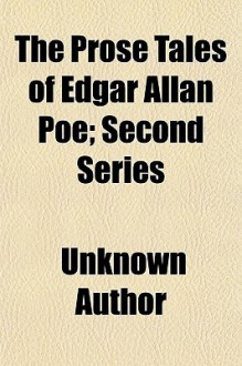 The Prose Tales of Edgar Allan Poe; Second Series - Edgar Allan Poe