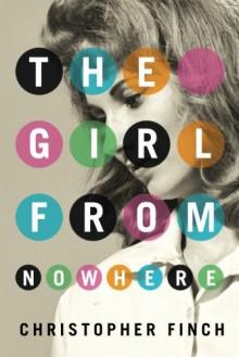 The Girl From Nowhere (An Alex Novalis Novel) - Christopher Finch