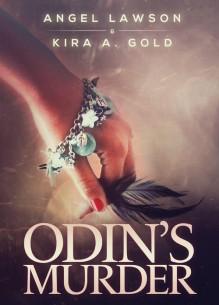 Odin's Murder (Odin's Murder, #1) - Angel Lawson, Kira A. Gold