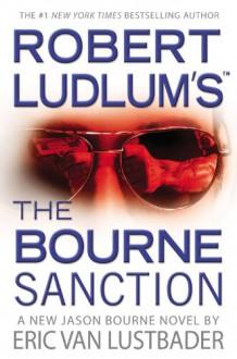 Robert Ludlum's The Bourne Sanction - Eric van Lustbader