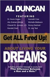 Get All Fired Up! about Living Your Dreams - Al Duncan