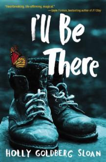 I'll Be There - Holly Goldberg Sloan