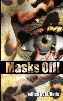 Masks Off! - BA Tortuga, Sean Michael, M. Rode