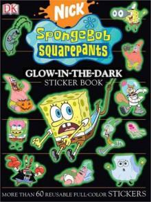 Sponge Bob Square Pants Glow In The Dark Sticker Book (Ultimate Sticker Books) - David Lewman, Jon Hall