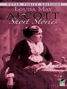 Short Stories (Dover Thrift Editions) - Louisa May Alcott