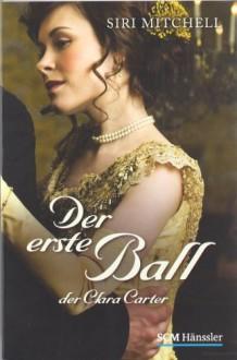 Der erste Ball der Clara Carter - Siri Mitchell