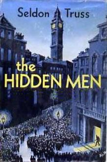 The Hidden Men - Seldon Truss, Bip Pares