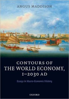Contours of the World Economy 1-2030 AD - Angus Maddison