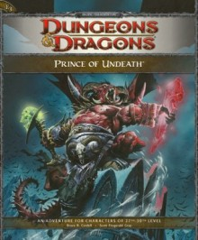 Prince of Undeath: Adventure E3 for 4th Edition Dungeons & Dragons - Scott Fitzgerald Gray, Scott Fitzgerald Gray, Bill Slavicsek