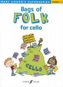 Bags of Folk for Cello: Grade 1-2 - Mary Cohen