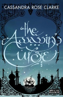 The Assassin's Curse - Cassandra Rose Clarke