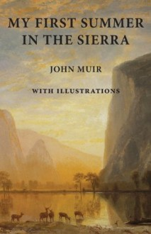 My First Summer in the Sierra: with Illustrations - John Muir