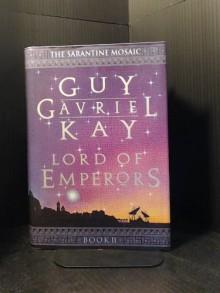 Lord of Emperors (The Sarantine Mosaic, Book II) - Guy Gavriel Kay