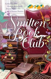 Smitten Book Club - Colleen Coble, Kristin Billerbeck, Denise Hunter, Diann Hunt