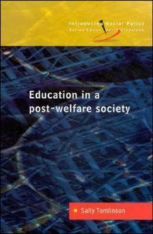 Education in a Post-Welfare Society - Sally Tomlinson