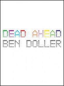 Dead Ahead - Ben Doller