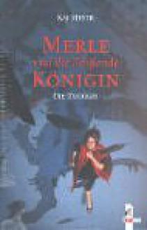 Merle und die Fließende Königin (Merle-Trilogie,#1-3) - Kai Meyer