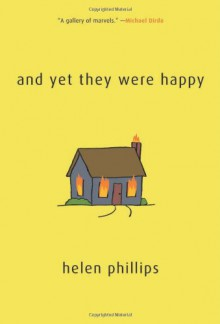 And Yet They Were Happy - Helen Phillips