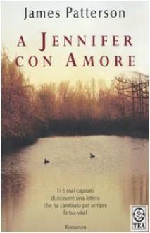 A Jennifer con amore - James Patterson