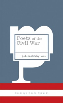 Poets of the Civil War - J.D. McClatchy