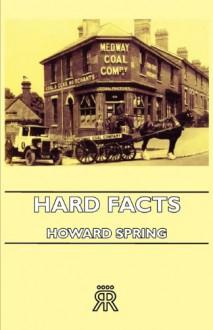 Hard Facts - Howard Spring