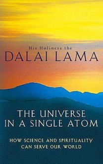The Universe In A Single Atom - Dalai Lama XIV