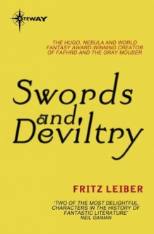 Swords and Deviltry (Fafhrd and the Gray Mouser) - Fritz Leiber