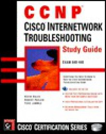 Cisco Internetwork Troubleshooting Study Guide [With CD-ROM] - Cormac S. Long, Todd Lammle, Robert Padjen