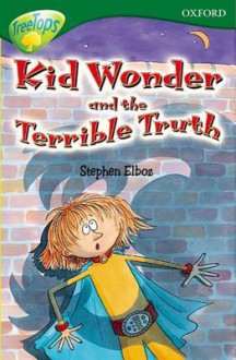 Kid Wonder And The Terrible Truth (Treetops Fiction) - Stephen Elboz