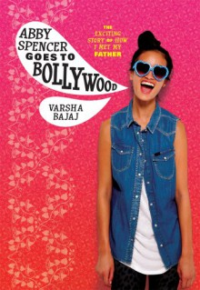 Abby Spencer Goes to Bollywood - Varsha Bajaj