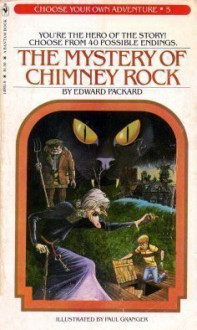 The Mystery of Chimney Rock (Choose Your Own Adventure, #5) - Edward Packard